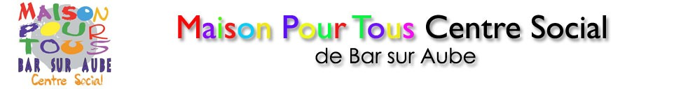 Maison Pour Tous Centre Social  de Bar sur Aube